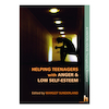 Helping Teenagers Anger and Low Self Esteem Book  small