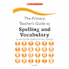 Primary Teachers Guide to Spelling & Vocabulary  small