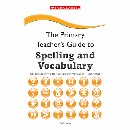 Primary Teachers Guide to Spelling & Vocabulary  large