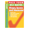 Pass Your KS3 Maths Shape Space And Measures Book  small