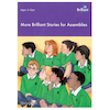 More Brilliant Stories for Assemblies Book  small
