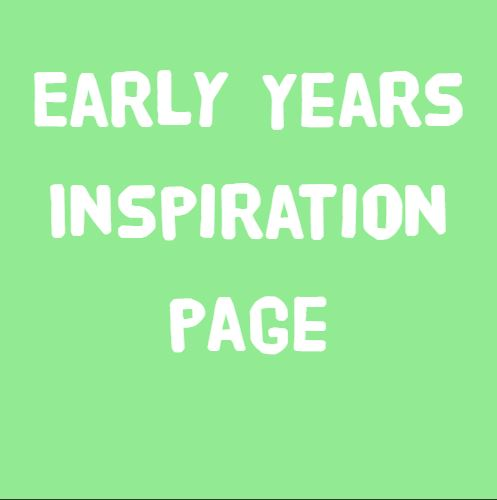 Early Years Inspiration