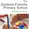 The Dyslexia Friendly Primary School Guide Book  small