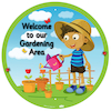 Welcome To Our Gardening Area Sign  small