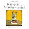 Bon Appétit Monsieur Lapin French Storybook  small
