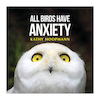 All Birds Have Anxiety  small