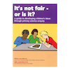 Its Not Fair, Or Is It? Science Enquiry Book  small