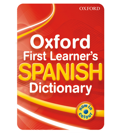 Oxford First Learner's Spanish Dictionary  large