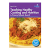 Cooking and Nutrition in Primary Schools Books  small