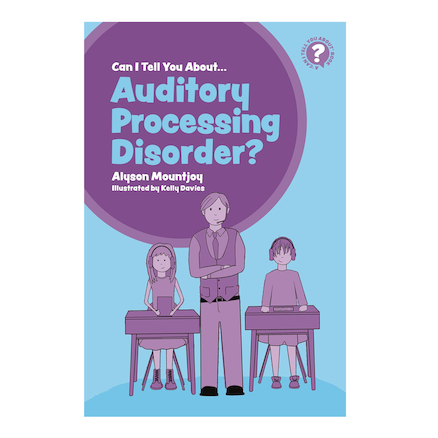 Can I tell you about Auditory Processing Disorder?  large
