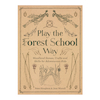 Play The Forest School Way Book  small