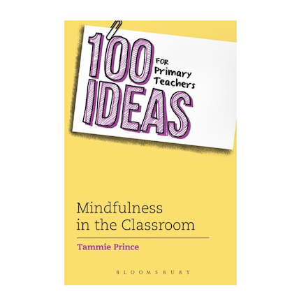 100 Ideas for Mindfulness in the Classroom  large